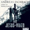 Das Jesus-Video - Andreas Eschbach, Matthias Koeberlin