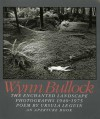 Wynn Bullock: The Enchanted Landscape, Photographs 1940-1975 - Raphael Shevelev