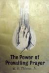 Power of Prevailing Prayer - R.B. Thieme Jr.