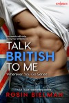 Talk British to Me - Robin Bielman