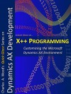 X++ Programming: Customizing the Microsoft Dynamics AX Environment (Quick Glance) - Charles Wood