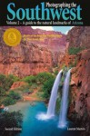 Photographing the Southwest: Volume 2--Arizona - Laurent Martres