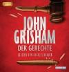 Der Gerechte - John Grisham, Charles Brauer, Oliver Neumann