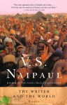 The Writer and the World: Essays - Vidiadhar S. Naipaul