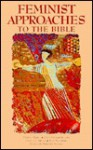 Feminist Approaches to the Bible: - Phyllis Trible, Jane Schaberg, Pamela J. Milne, Hershel Shanks