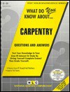 What Do You Know About Carpentry (Test Your Knowledge Series) - Jack Rudman