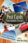Post Cards from Another Gospel - James Babb
