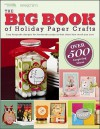 The Big Book of Holiday Paper Crafts - Paper Crafts