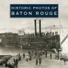 Historic Photos of Baton Rouge - Mark E Martin