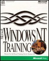 Microsoft Windows NT Training: Hands-On Self-Paced Training Kit for Version 3.5 - Microsoft Press, Microsoft Press, Microsoft Educational Ser, Staff