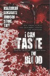 I Can Taste the Blood - Josh Malerman, J. Daniel Stone, Erik T. Johnson, John F.D. Taff