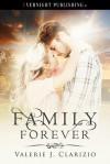 Family Forever - Valerie J. Clarizio