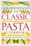 The Classic Pasta Cookbook - Giuliano Hazan