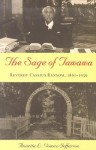 The Sage of Tawawa: Reverdy Cassius Ransom, 1861-1959 - Annetta Louise Gomez-Jefferson, Dennis C. Dickerson, Handley A. Hickey
