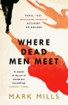 Where Dead Men Meet - Mark Mills