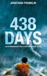 438 Days: An Incredible True Story of Survival at Sea - Jonathan Franklin