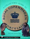 A Collectors Guide to Royal Copenhagen Porcelain (Schiffer Book for Collectors) - Caroline Pope, Nick Pope