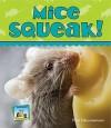 Mice Squeak! - Pam Scheunemann