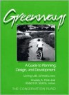 Greenways: A Guide To Planning Design And Development - Charles A. Flink, Robert Searns, Loring LaB. Schwarz