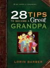 28 Tips to Become a Great Grandpa - Lorin K. Barber