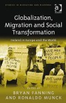 Globalization, Migration and Social Transformation: Ireland in Europe and the World - Ronaldo Munck, Bryan Fanning