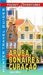 Aruba, Bonaire & Curacao Pocket Adventures - Lynne M. Sullivan