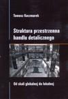 Struktura przestrzenna handlu detalicznego - Tomasz Kaczmarek