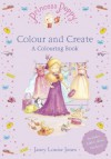 Princess Poppy: Colour and Create: A Colouring Book - Janey Louise Jones