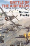 Battle of the Airfields - Norman L.R. Franks