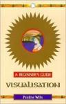 Visualisation: A Beginner's Guide - Pauline Wills