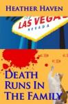 Death Runs in the Family (The Alvarez Family Murder Mysteries Book 3) - Heather Haven, Baird Nuckolls, Jeff Monaghan