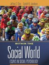 Within the Social World: Essays in Social Psychology [With Access Code] - Jeffrey Chin, Cardell K. Jacobson