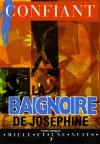 La Baignoire de Joséphine - Raphaël Confiant