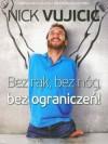 Bez rak bez nog bez ograniczen by Nick Vujicic (2012-01-07) - Nick Vujicic