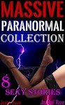 Massive Paranormal Collection: Erotic Pixies, Aliens, Robots, Dinosaurs & More! (Sexy Paranormal Erotica Book 1) - Jezebel Rose, Justin Davis