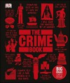 The Crime Book: Big Ideas Simply Explained - DK, Cathy Scott