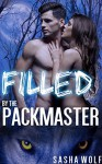Filled by the Packmaster (BBW Shifter Romance) - Sasha Wolf