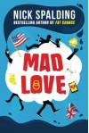 Mad Love - Nick Spalding