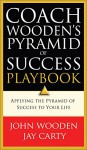 Coach Wooden's Pyramid of Success Playbook - John Wooden, Jay Carty, David Robinson
