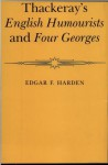 Thackeray's English Humourists and Four Georges - Edgar F. Harden