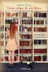 Tutta colpa di un libro - Shelly King, Roberta Scarabelli