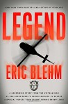Legend: A Harrowing Story from the Vietnam War of One Green Beret's Heroic Mission to Rescue a Special Forces Team Caught Behind Enemy Lines - Eric Blehm