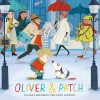 Oliver and Patch by Claire Freedman (2015-01-01) - Claire Freedman