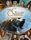 "The ""Golden Compass"": The Story Of The Movie (Golden Compass) - Paul Harrison"