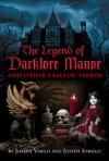 The Legend of Darklore Manor and Other Tales of Terror - Joseph Vargo, Joseph Iorillo