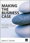 Making The Business Case - James Cannon