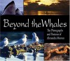 Beyond the Whales: The Photographs and Passions of Alexandra Morton - Alexandra Morton