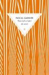 Nul n'est à l'abri du succès - Pascal Garnier