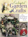 Enchanted Garden Crafts: 30 Easy Projects Inspired by the Garden - Susan Cousineau