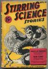 [Pulp magazine]: Stirring Science Stories -- April 1941, Volume 1, Number 2 - Clark Ashton, Hugh Raymond, Lawrence Woods, S.D. Gottesman [Cyril M. Kornbluth], Cecil Corwin, David H. Keller, Donald W. Willheim, James Blish, Robert G. Thompson, Damon Knight, Millard Ve... (SMITH